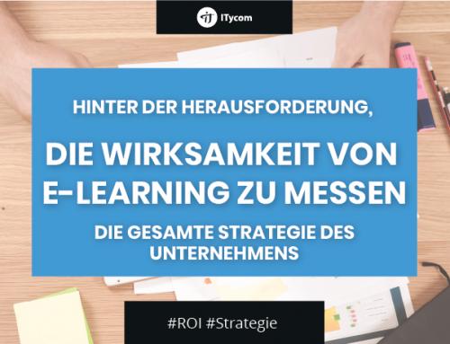 Hinter der Herausforderung, die Effektivität von E-Learning zu messen: die gesamte Strategie des Unternehmens.