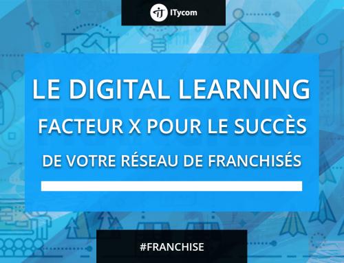 Le Digital Learning: facteur X pour le succès de votre réseau de franchisés?