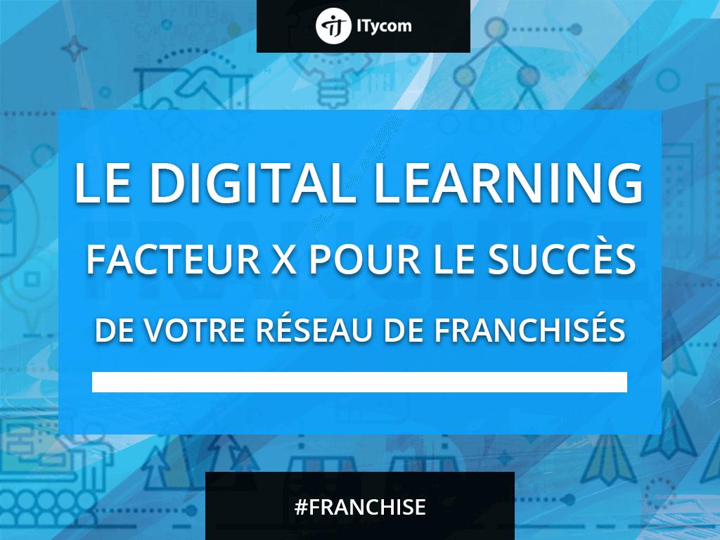 Le digital Learning le succès pour les franchisés