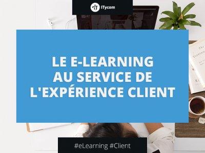 L'e Learning au service de l'expérience client